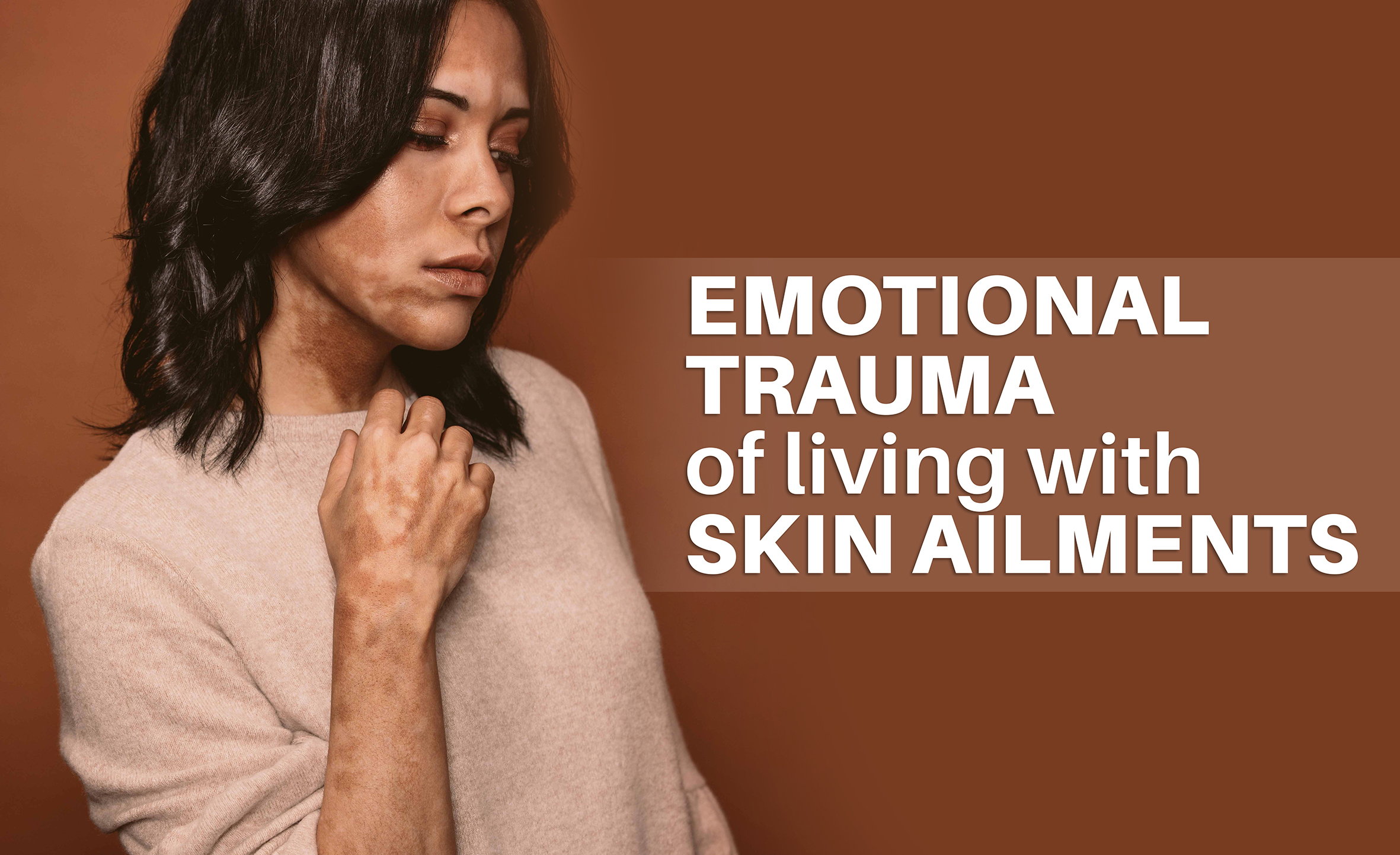 Emotional trauma of living with skin ailments