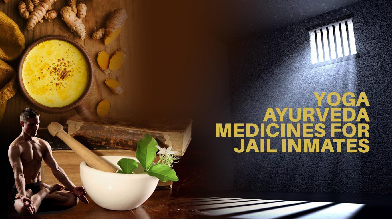 Yoga, Ayurveda medicines for jail inmates