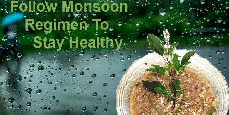 Follow monsoon regimen to stay healthy
