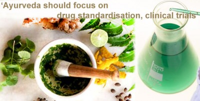 'Ayurveda should focus on drug standardisation, clinical trials'