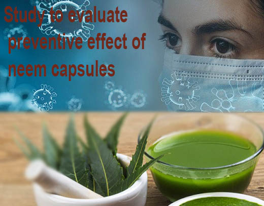 AIIA, Nisarga join hands to evaluate preventative effect of neem capsules