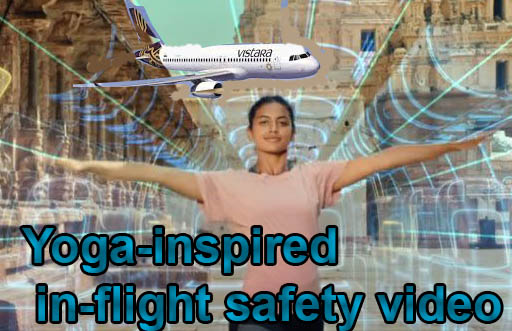 Vistara rolls out Yoga-inspired in-flight safety video