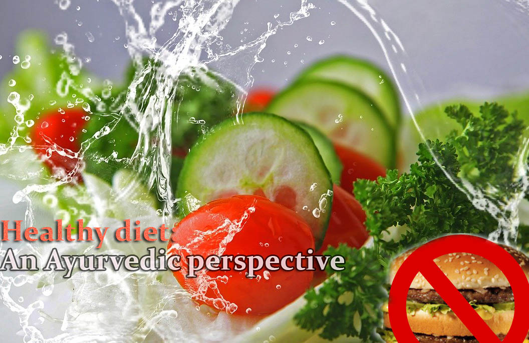 Healthy Diet – An Ayurvedic perspective