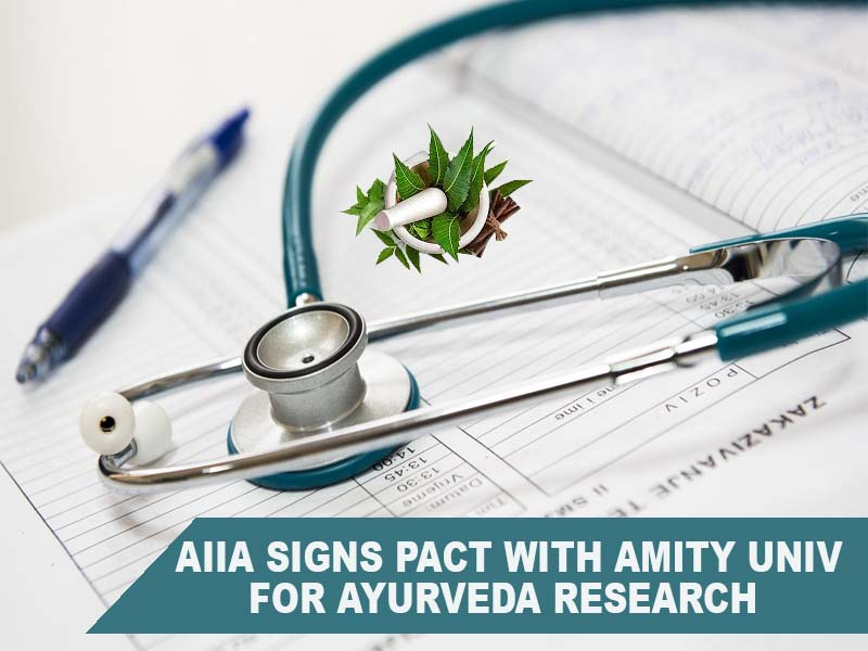 AIIA signs pact with Amity Univ for Ayurveda research