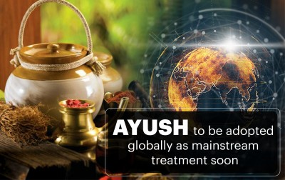 AYUSH system to be soon adopted globally as mainstream medicinal treatment'