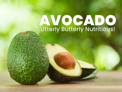 Avocado: Utterly Butterly Nutritious!