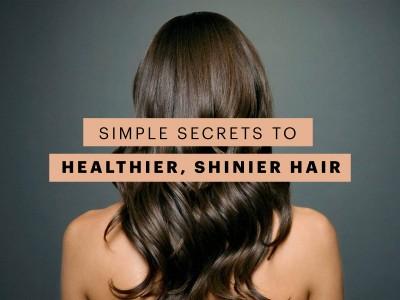 Simple Secrets to Healthier, Shinier Hair
