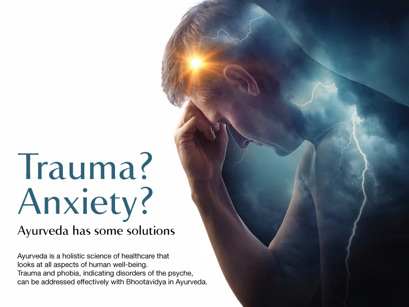 Trauma? Anxiety?  Ayurveda has some solutions