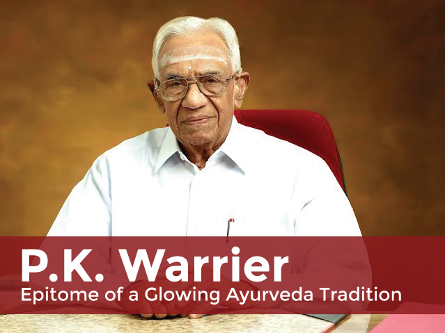 P.K. Warrier—Epitome of a Glowing Ayurveda Tradition