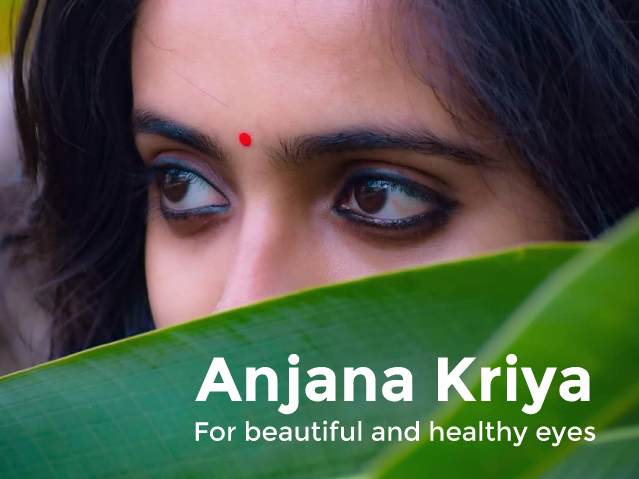 Anjana Kriya -  For beautiful and healthy eyes