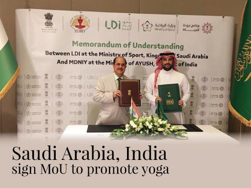 Saudi Arabia, India sign MoU to promote yoga