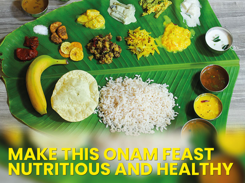Make this Onam feast nutritious and healthy