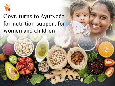Govt. turns to Ayurveda for nutrition support for women and children