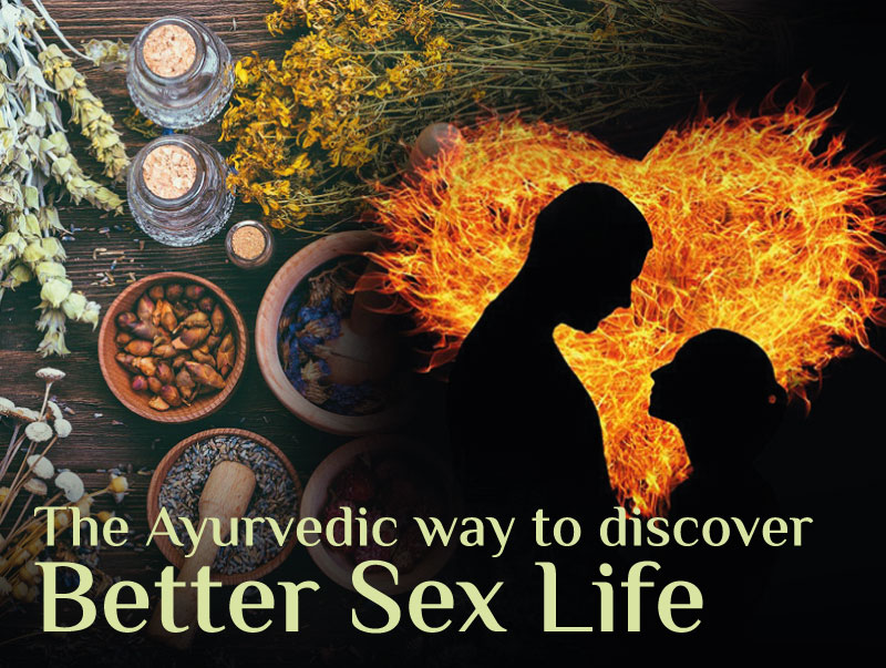 The Ayurvedic way to discover better sex life
